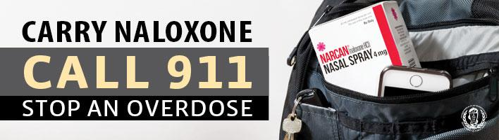 Carry Nalaxone, Call 911, Stop an Overdose