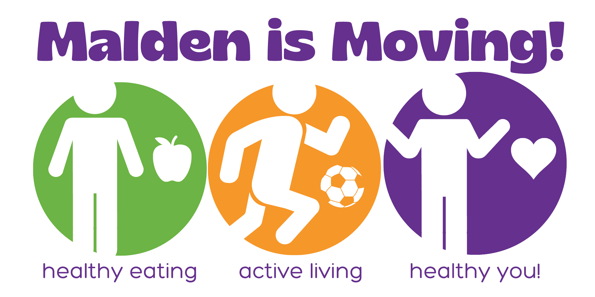 Malden Is Moving - Healthy Eating plus Active Living Equals Healthy You - Mass in Motion